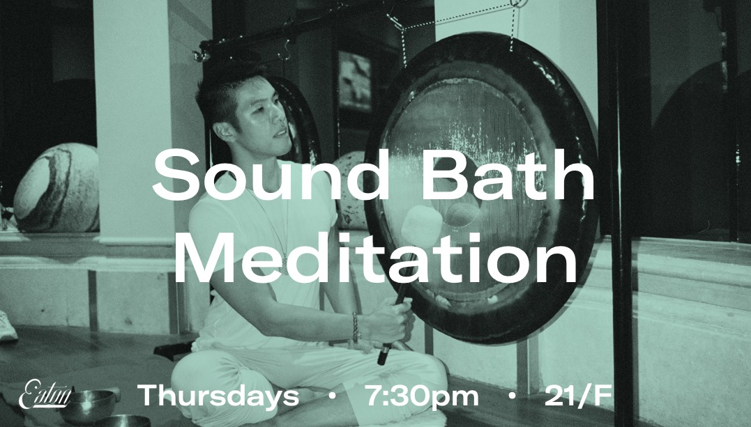 Sound Bath Meditation at Eaton HK